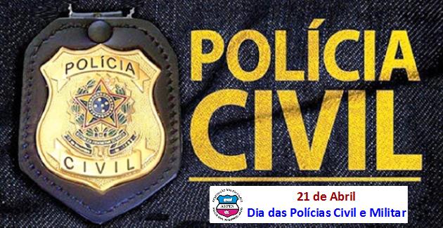 21 de Abril: parabéns a todos os Policiais Civis e Militares do Brasil