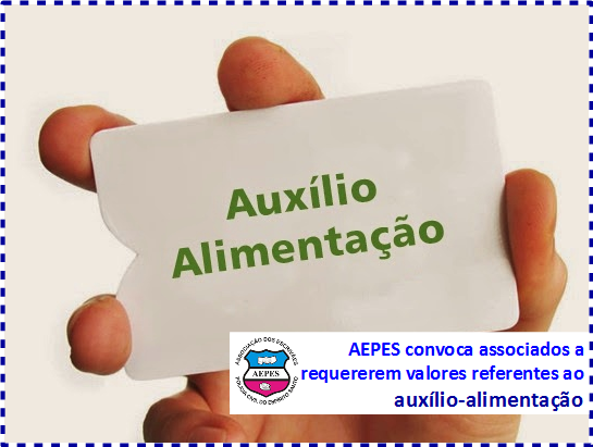 AEPES convoca associados a requererem valores referentes ao auxílio-alimentação
