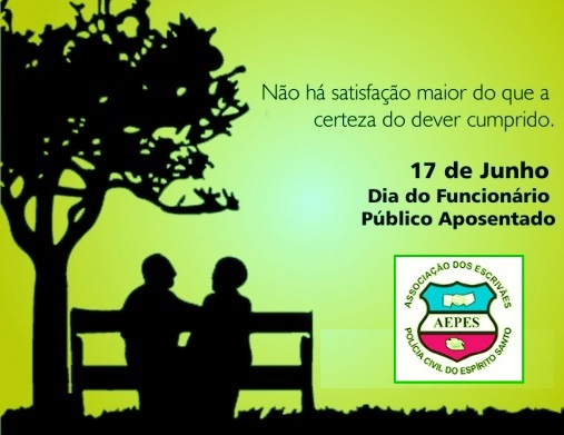17 de junho: parabéns aos Funcionários Públicos Aposentados
