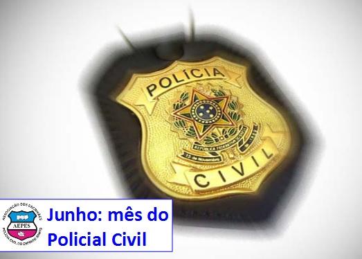 Junho: mês do policial civil capixaba