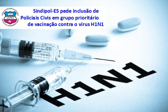 Sindipol-ES pede inclusão de Policiais Civis em grupo prioritário de vacinação contra o vírus H1N1